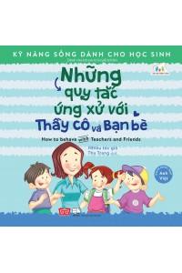 Kỹ Năng Sống Dành Cho Học Sinh - How To Behave With Teachers And Friends - Những Quy Tắc Ứng Xử Với Thầy Cô Và Bạn Bè