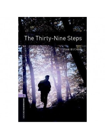 Oxford Bookworms Library (3 Ed.) 4: The Thirty-Nine Steps